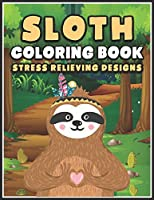 Sloth Coloring Book Stress Relieving Designs: Cute Sloth Coloring Books for Girls | Fun Sloth, Beautiful and Stress Relieving Unique Design