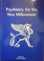 Psychiatry for the New Millennium