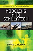 Introduction to Electronic Warfare Modeling and Simulation (Electromagnetics and Radar)