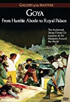 Goya: From Humble Abode to Royal Palace [DVD] [Import]