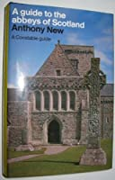 A Guide to the Abbeys of Scotland (Constable guide)
