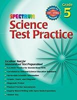 Science Test Practice: Grade 5 (Spectrum)