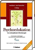 Psychoedukation bei schizophrenen Erkrankungen: Konsensuspapier der Arbeitsgruppe 'Psychoedukation bei schizophrenen Erkrankungen'