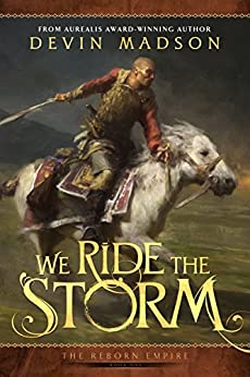 We Ride the Storm (The Reborn Empire Book 1) by [Madson, Devin]