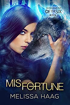 (Mis)fortune (Judgement Of The Six Book 2) by [Haag, Melissa]