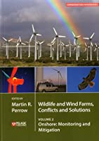 Wildlife and Wind Farms, Conflicts and Solutions: Onshore: Monitoring and Mitigation (Conservation Handbooks)