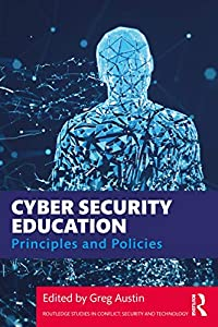 Cyber Security Education: Principles and Policies (Routledge Studies in Conflict, Security and Technology) (English Edition)
