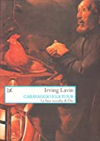 Lavin, I: Caravaggio e La Tour. La luce occulta di Dio