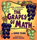 The Grapes of Math : Mind Stretching Math Riddles: Mind Stretching Math Riddles