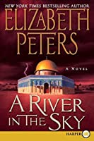 A River in the Sky: A Novel (Amelia Peabody Series)
