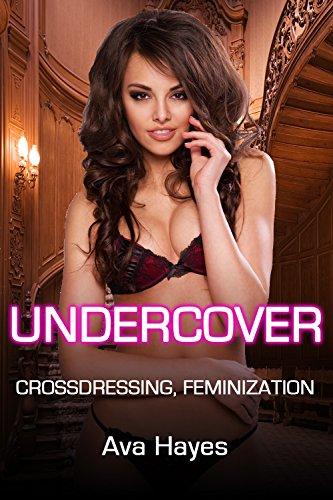 Undercover: Crossdressing, Feminization (English Edition)