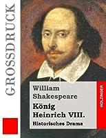 Koenig Heinrich VIII: Historisches Drama