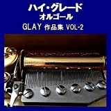 BE WITH YOU Originally Performed By GLAY (オルゴール)
