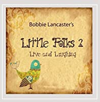 Little Folks 2: Live & Laughing