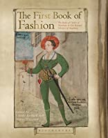 The First Book of Fashion: The Book of Clothes of Matthaeus and Veit Konrad Schwarz of Augsburg by Unknown(2015-10-22)