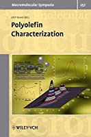 Polyolefin Characterization: Houston 2006 ICPC International Conference on Polyolefins Characterization (Macromolecular Symposia)