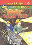 Rocky Road Trip (Magic School Bus Science Chapter Books (Pb))