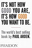 It's Not How Good You Are, It's How Good You Want to Be: The world's best selling book 画像