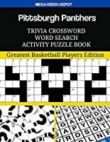Pittsburgh Panthers Trivia Crossword Word Search Activity Puzzle Book: Greatest Basketball Players Edition