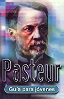Pasteur: Guia Para Jovenes / a Beginner's Guide