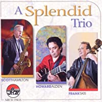 A Splendid Trio by Scott Hamilton / Howard Alden / Frank Tate (2011-08-09)