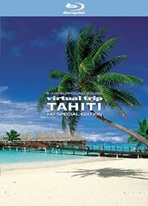 virtual trip TAHITI HD SPECIAL EDITION [Blu-ray]
