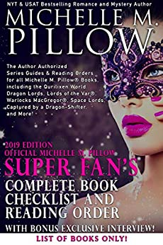 2019 Edition Official Michelle M. Pillow Super Fan's Complete Book Checklist and Reading Order: Author Authorized Series Guides and Reading Orders for all Michelle M. Pillow's Books by [Pillow, Michelle M.]