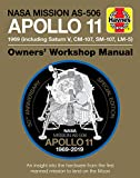 NASA Mission AS-506 Apollo 11 Owners' Workshop Manual: 50th Anniversary of 1st Moon Landing - 1969 (including Saturn V, CM-107, SM-107, LM-5) (Haynes Manuals)