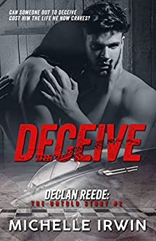 Deceive (Declan Reede: The Untold Story #2) by [Irwin, Michelle]