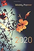2020 Weekly Planner: January 1, 2020 to December 31, 2020: Weekly View Planner, Organizer & Diary: Flower Design (2020 Weekly planners)