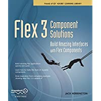 Flex 3 Component Solutions: Build Amazing Interfaces with Fl…