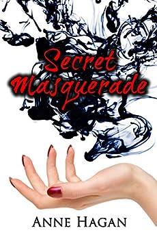 Secret Masquerade by [Hagan, Anne]