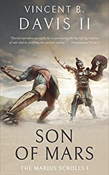 Son of Mars: A Novella of Ancient Rome (The Marius Scrolls Book 1) by [Davis II, Vincent B.]