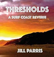 Thresholds: A Surf Coast Reverie (978-1-64255-265-2)