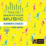 TOKYO MARATHON MUSIC presents RUNNER'S CHOICE produced by note native 画像