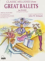 Classic Melodies from Great Ballets: Primer & Level 1 (Schaum Publications Classic Melodies)
