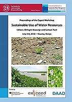 Sustainable Use of Water Resources: Proceedings of the Expert Workshop, July 3-8, 2016 - Kisumu, Kenya