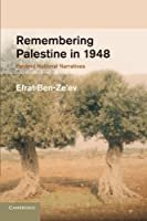 Remembering Palestine in 1948: Beyond National Narratives (Studies in the Social and Cultural History of Modern Warfare) by Efrat Ben-Ze'ev(2014-06-05)