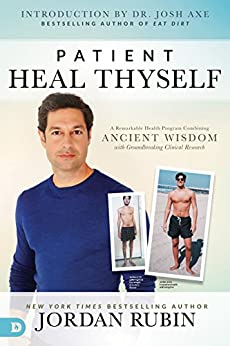 Patient Heal Thyself: A Remarkable Health Program Combining Ancient Wisdom with Groundbreaking Clinical Research by [Rubin, Jordan]