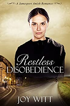Restless Disobedience: Clean Amish Romance (A Jamesport Amish Romance Book 1) by [Witt, Joy]
