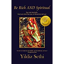 Be Rich AND Spiritual: You Can be both. Find out what the Law of Attraction left out.