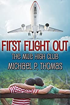 First Flight Out (The Mile High Club Book 1) by [Thomas, Michael P.]