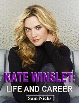 [Nicks, Sam]のKate Winslet-Life and Career (English Edition)