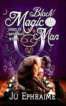 Black Magic Man by [Ephraime, Ju]