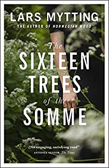 The Sixteen Trees of the Somme by [Mytting, Lars]