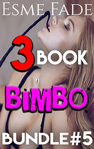 3 Story Bimbo Bundle #5: Rough Forbidden Taboo Bisexual Bimbofication Magic Virus Transformation Short Stories Bundle Collection Box Set (The Bimbo Series) (English Edition)