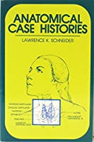 Anatomical Case Histories: A Problem-solving Text in Anatomy