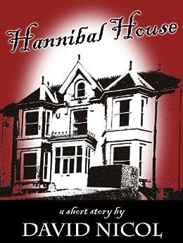 [Nicol, David]のHannibal House (English Edition)