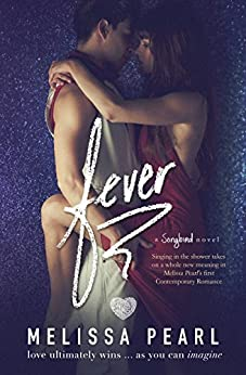 Fever (A Songbird Novel Book 1) by [Pearl, Melissa]