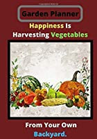 Happiness Is Hervesting: Novelty Line Notebook / Journal To Write In Perfect Gift Item (7 x 10 inches) For Gardeners And Gardening Lovers.